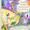 Faerie - Guided Meditations CD for Children by Paradise Music